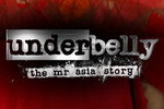 Underbelly: The Mr Asia Story