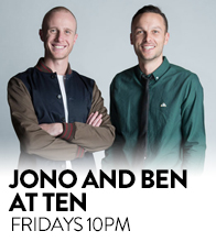 Jono and Ben at Ten