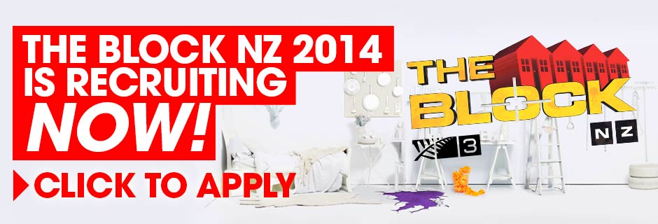 The Block NZ is recruiting for 2014