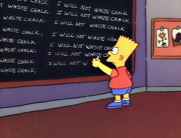 """I will not waste chalk"""