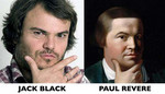 Jack Black and Paul Revere - even the signature pose!
