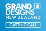 Grand Designs NZ 2016 Casting Call